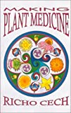 Making Plant Medicine, Cech, Richard A., 0970031203