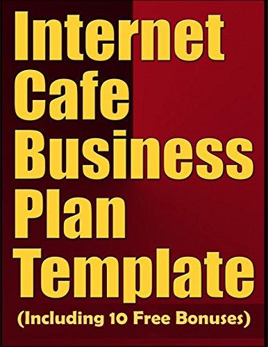 Internet Cafe Business Plan Template (Including 10 Free Bonuses)