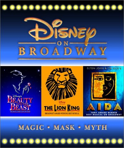 Disney On Broadway: Aida, The Lion King, Beauty and the Beast