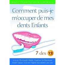 Comment pins-je m'occuper de mes dents Enfants? 7 des 12 (French Edition)