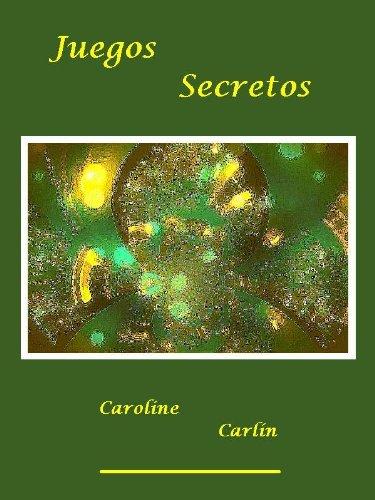 Amazon Com Juegos Secretos Spanish Edition Ebook Caroline Carlin
