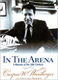 In the Arena, Caspar W. Weinberger and Gretchen Roberts, 0895261030