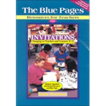 Blue Pages: Resources for Teachers from Invitations: Changing as Teachers and Learners K-12