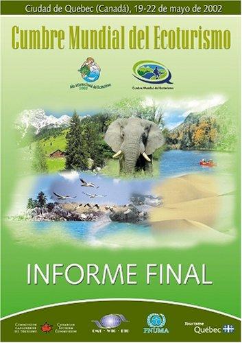 The World Ecotourism Summit - Final Report - Cumbre Mundial del Ecoturismo - Informe Final (Spanish Edition) [World Tourism Organization (UNWTO)] (Tapa Blanda)
