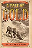 A Tale of Gold, Thelma Hatch Wyss, 1416942122