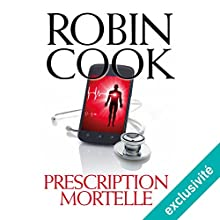 Prescription mortelle | Livre audio Auteur(s) : Robin Cook Narrateur(s) : Chauvel Olivier