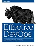 Effective DevOps: Building a Culture of Collaboration, Affinity, and Tooling at Scale - cover