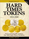 Standard Catalog of Hard Times Tokens 1832-1844, Russell Rulau, 087349265X