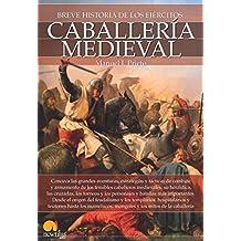 Breve historia de la caballería medieval (Spanish Edition)