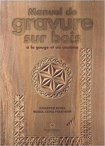 Book's Cover of Manuel de gravure sur bois à la gouge et au couteau (Français) Broché – 29 avril 2011
