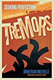 Seeking Perfection: The Unofficial Guide to Tremors: Behind the scenes on the classic horror movie franchise