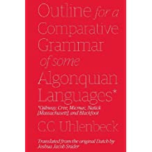 Outline for a Comparative Grammar of Some Algonquian Languages: Ojibway, Cree, Micmac, Natick [Massachusett], and Blackfoot