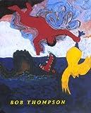 img - for Bob Thompson (Ahmanson-Murphy Fine Arts Book) book / textbook / text book