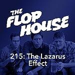 215: The Lazarus Effect | Elliott Kalan,Dan McCoy,Stuart Wellington,Hallie Haglund