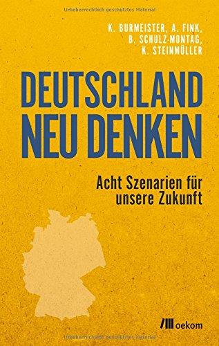 Deutschland neu denken: Acht Szenarien für unsere Zukunft