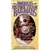 America's Historic Steam Railroads: California