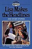 Lisa Makes the Headlines, Kit Hood and Linda Schuyler, 0888629931