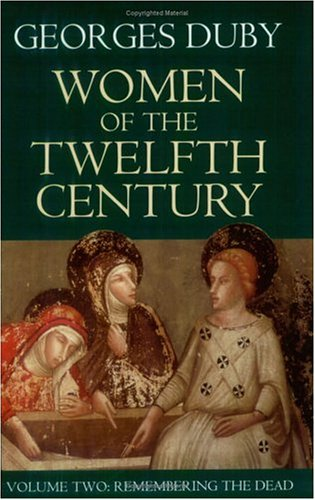 Women of the Twelfth Century, Vol. 2: Remembering The Dead