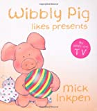 Wibbly Pig Likes Presents, Mick Inkpen, 0340999047