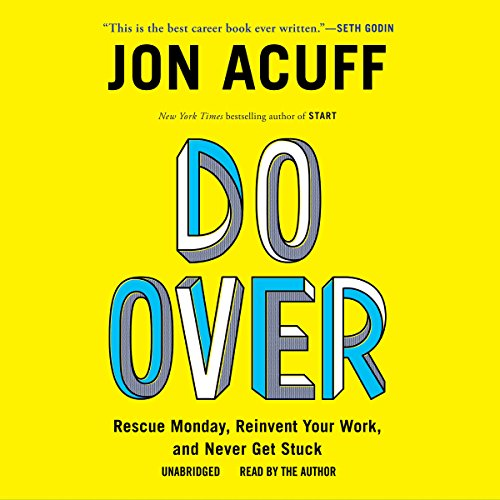 Do Over: Rescue Monday, Reinvent Your Work, and Never Get Stuck cover