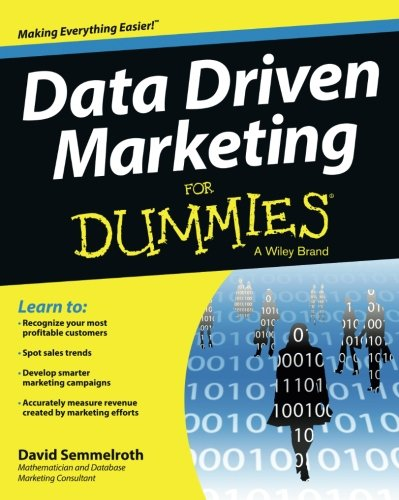 Data Driven Marketing For Dummies by For Dummies