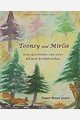 Toonsy und Mirlie: Eine Geschichte von zwei kleinen Eichhörnchen (German Edition) Paperback