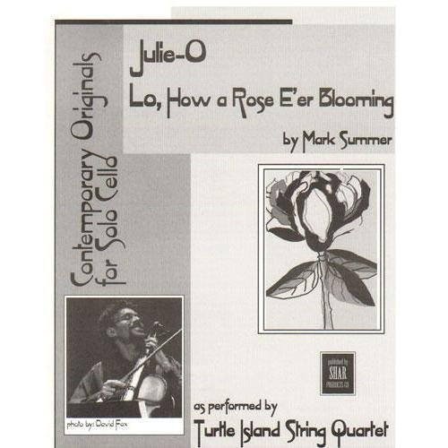 Summer - Julie-O Lo How a Rose E'er Blooming. For Solo Cello.