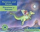 Heroines and Heroes: Heroínas y heroes (Anti-Bias Books for Kids) (Spanish Edition)
