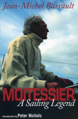 Download Moitessier: A Sailing Legend by Jean-Michel Barrault (2005-08-01) ebook