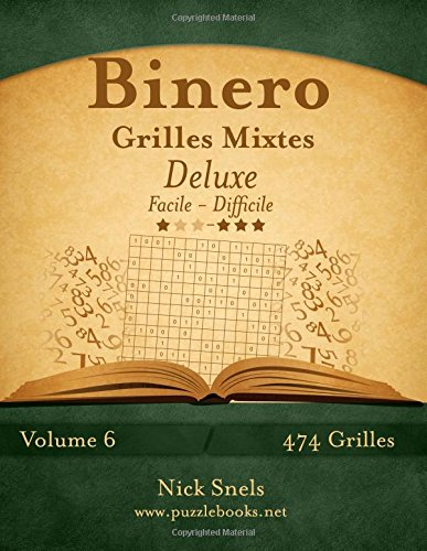 Download Binero Grilles Mixtes Deluxe - Facile à Difficile - Volume 6 - 474 Grilles (French Edition) PDF