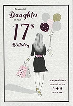 For A Special Daughter Happy 17th Birthday Card 7404 By Cards
