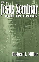 The Jesus Seminar and Its Critics