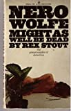 Image of Might as Well be Dead, a Nero Wolfe Mystery