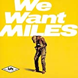 : We Want Miles