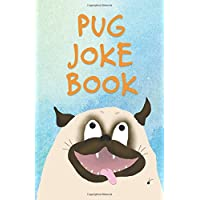 Pug Joke Book: An Illustrated Collection
