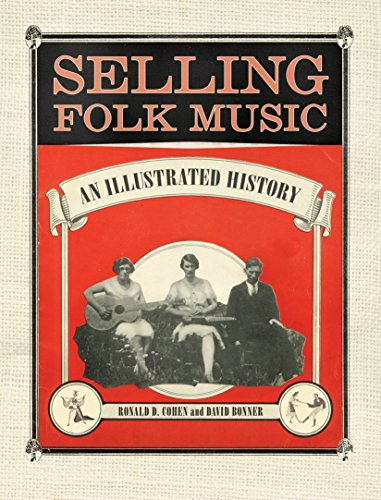 Selling Folk Music: An Illustrated History (American Made Music Series) ()