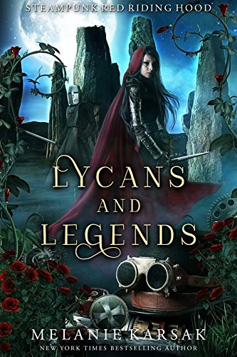 Lycans and Legends: A Steampunk Fairy Tale (Steampunk Red Riding Hood Book 6)