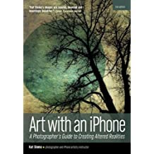 Art with an iPhone: A Photographer's Guide to Creating Altered Realities