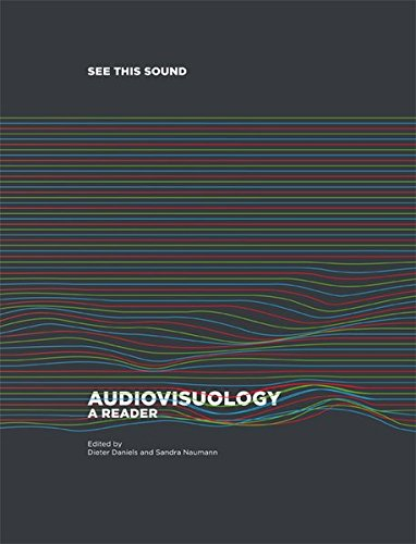 See this Sound: Audiovisuology: A Reader