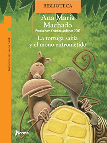 La tortuga sabia y el mono entrometido / The Wise Tortoise and The Meddling Monkey (Spanish Edition) (Torre De Papel Naranja) (Torre de papel naranja/ Orange Paper Tower)