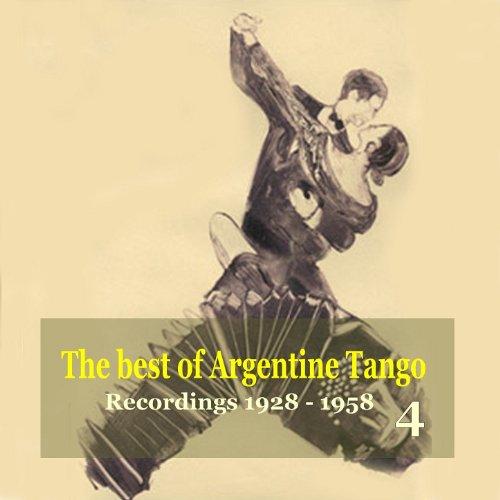 The best of Argentine Tango Vol. 4 / 78 rpm recordings 1928-1958