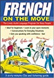 French on the Move : The Lively Audio Language Program for Busy People, Wightwick, Jane, 0071413472