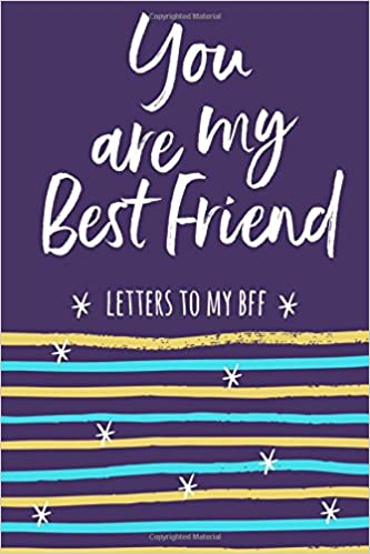 You Are My Best Friend Letters To My Bff Journal To Write In