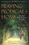 Praying Prodigals Home, Quin Sherrer and Ruthanne B. Garlock, 0830725636