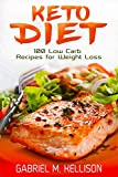 Keto Diet: 100 Low Carb Recipes for Weight Loss