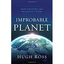 Improbable Planet HC: How Earth Became Humanity's Home