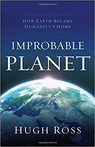 Ross – Improbable Planet: How Earth Became Humanity's Home