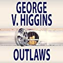 Outlaws Audiobook by George V. Higgins Narrated by Joe Barrett