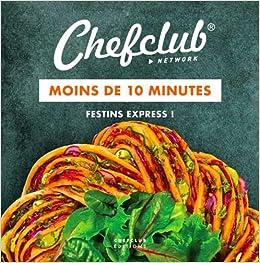 Amazon Fr Moins De 10 Minutes Festins Express Chefclub