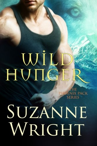 Wild Hunger (The Phoenix Pack Series)